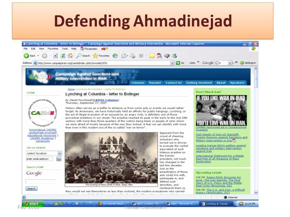 Defending Ahmadinejad Feb. 2008Hassan Daioleslam