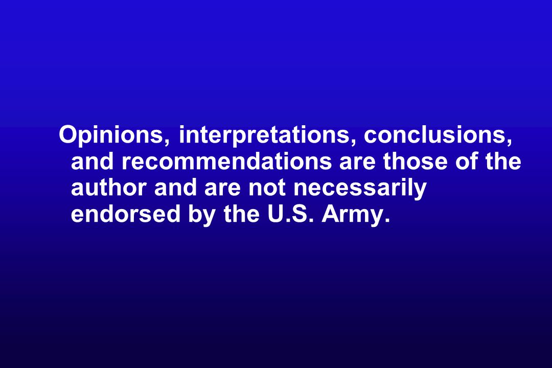 Opinions, interpretations, conclusions, and recommendations are those of the author and are not necessarily endorsed by the U.S.