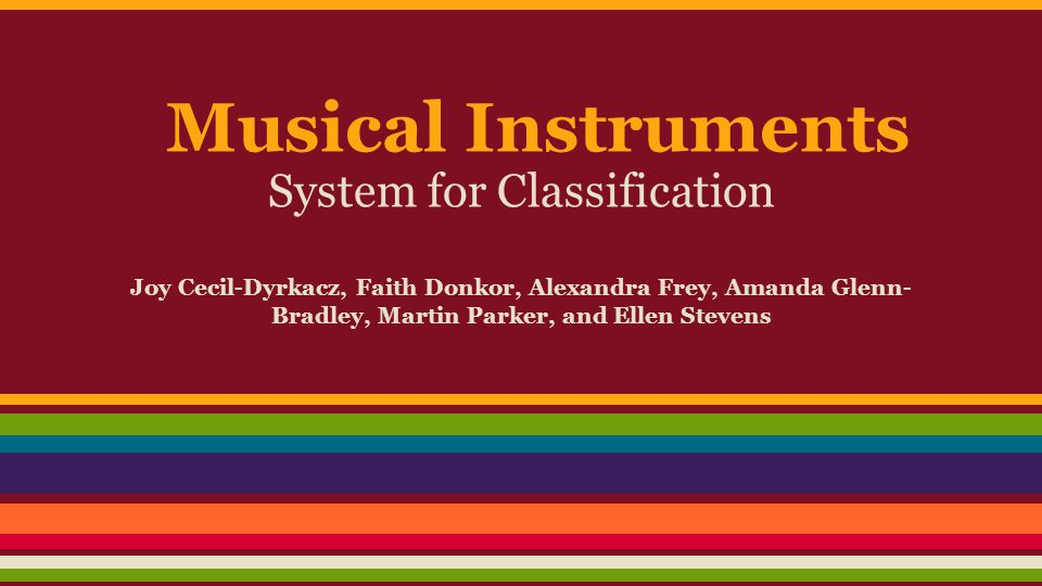 Introduction Musical Instrument Collection ➔ Defined in Oxford Dictionaries as an object or device for producing musical sounds ➔ System created to organize and catalog musical instruments from different museums and institutions Oxford Dictionaries (2013).