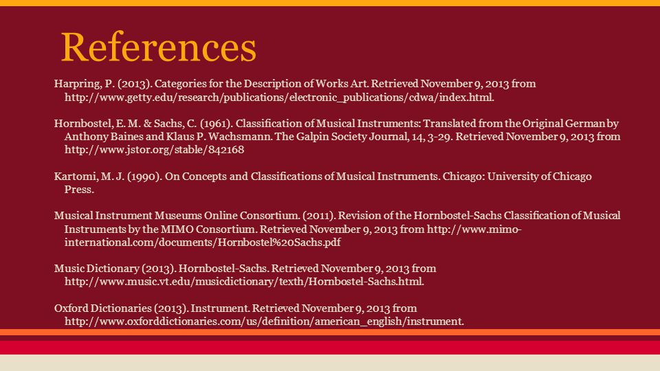 References Harpring, P. (2013). Categories for the Description of Works Art. Retrieved November 9, 2013 from http://www.getty.edu/research/publication