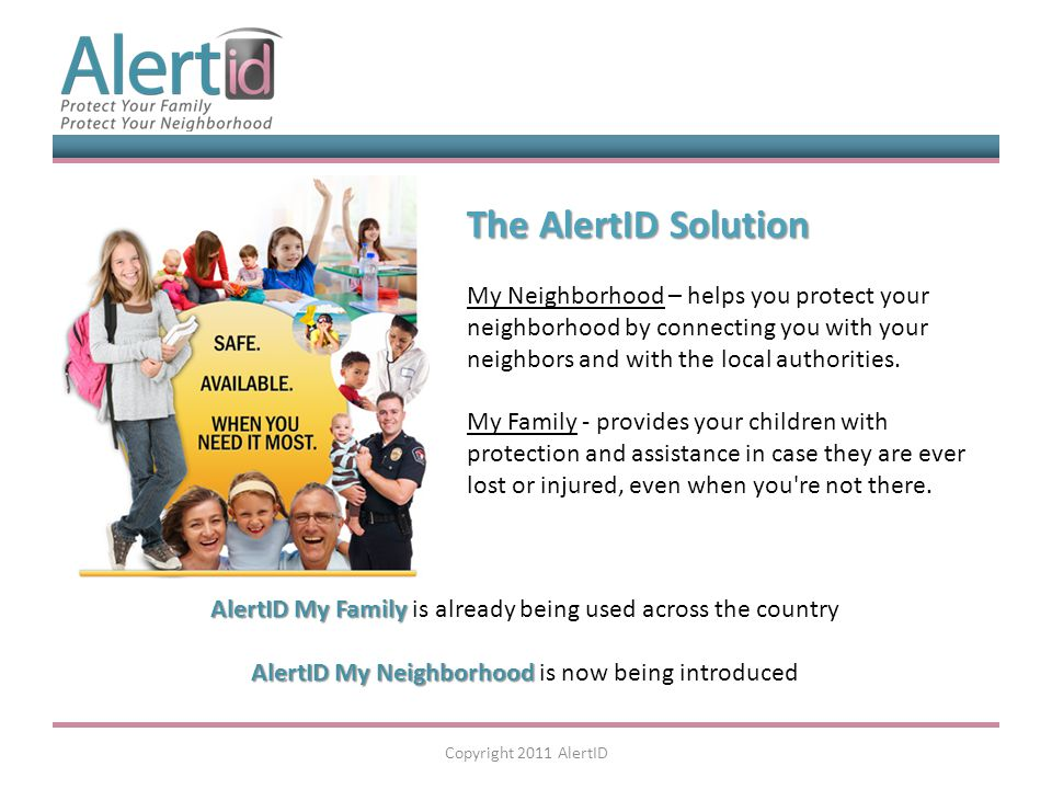 The AlertID Solution My Neighborhood – helps you protect your neighborhood by connecting you with your neighbors and with the local authorities.