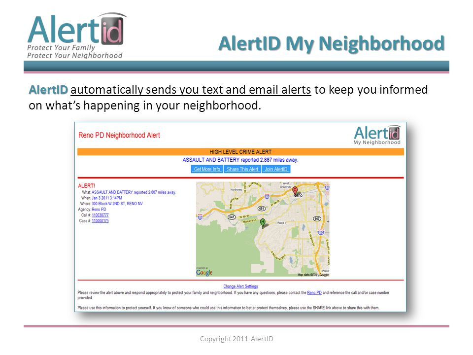 AlertID AlertID automatically sends you text and email alerts to keep you informed on what's happening in your neighborhood.