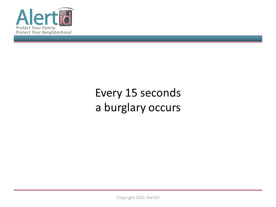 One in every 233 people is the victim of violent crime Copyright 2011 AlertID