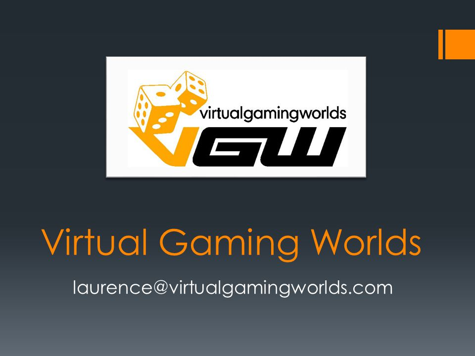 Virtual Gaming Worlds laurence@virtualgamingworlds.com