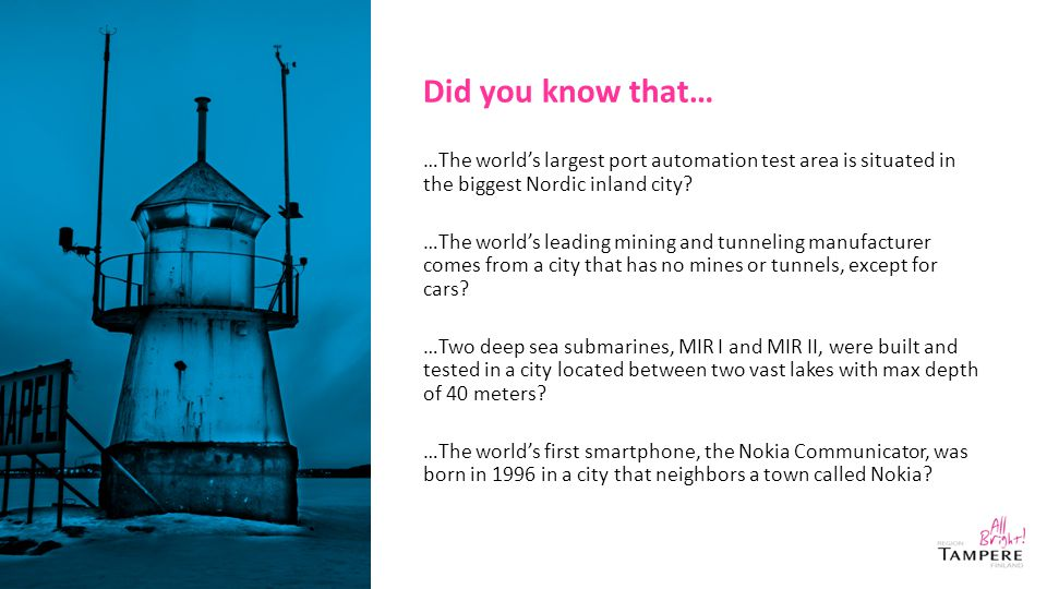 Did you know that… …The world's largest port automation test area is situated in the biggest Nordic inland city.