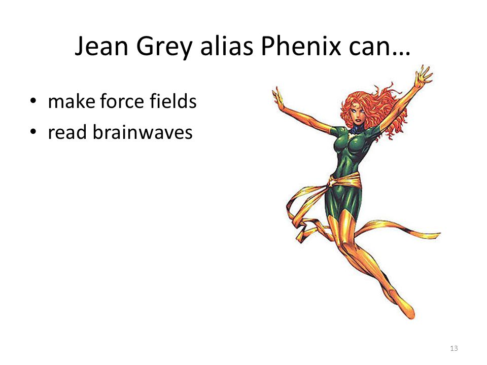 Jean Grey alias Phenix can… make force fields read brainwaves 13
