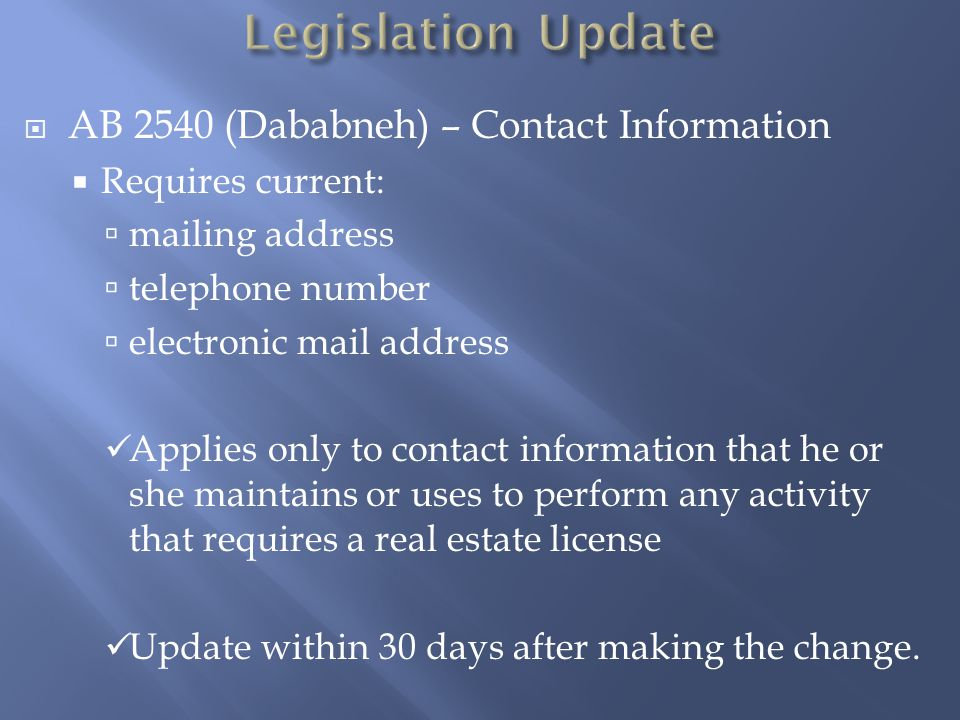  AB 2540 (Dababneh) – Contact Information  Requires current:  mailing address  telephone number  electronic mail address Applies only to contact