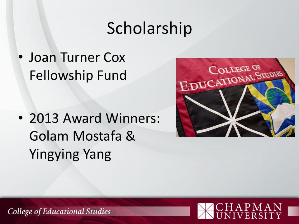 Scholarship Joan Turner Cox Fellowship Fund 2013 Award Winners: Golam Mostafa & Yingying Yang