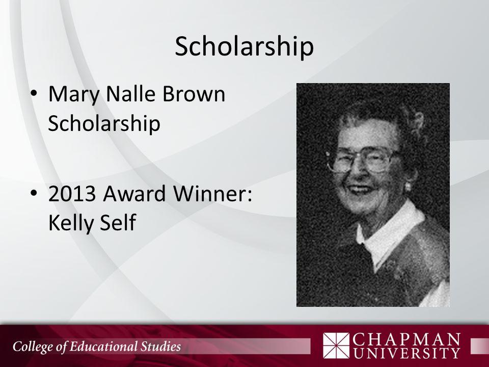 Scholarship Mary Nalle Brown Scholarship 2013 Award Winner: Kelly Self
