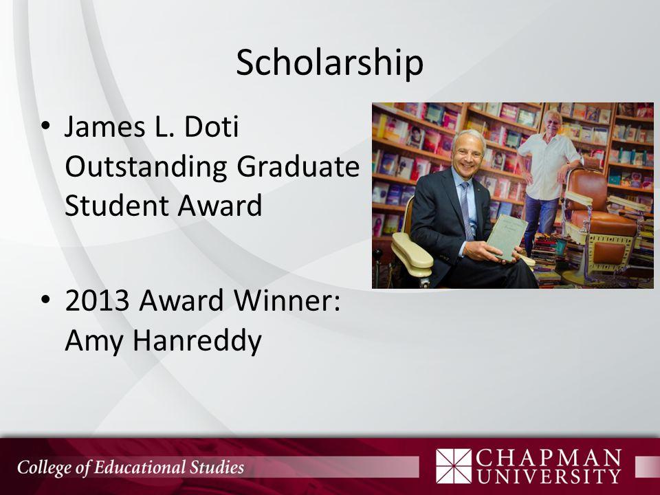 Scholarship James L. Doti Outstanding Graduate Student Award 2013 Award Winner: Amy Hanreddy