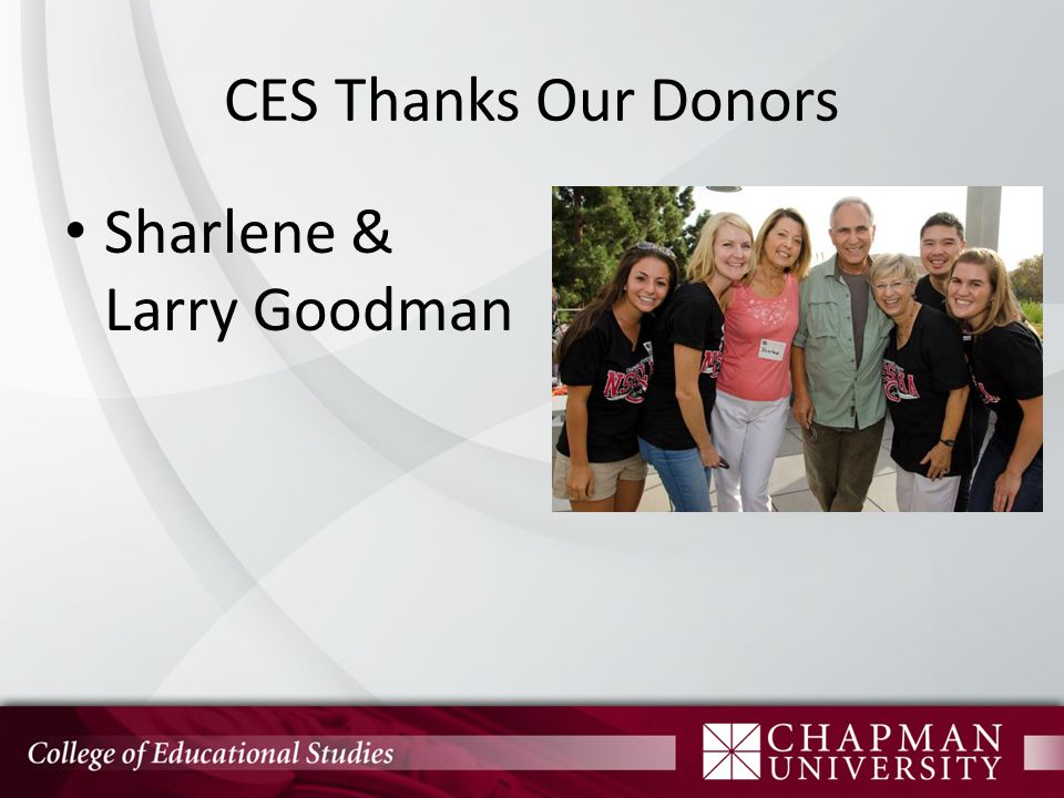 CES Thanks Our Donors Sharlene & Larry Goodman