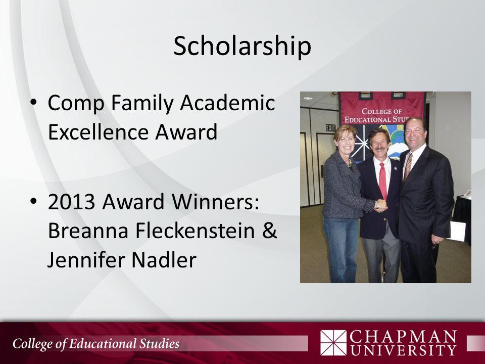 Scholarship Comp Family Academic Excellence Award 2013 Award Winners: Breanna Fleckenstein & Jennifer Nadler
