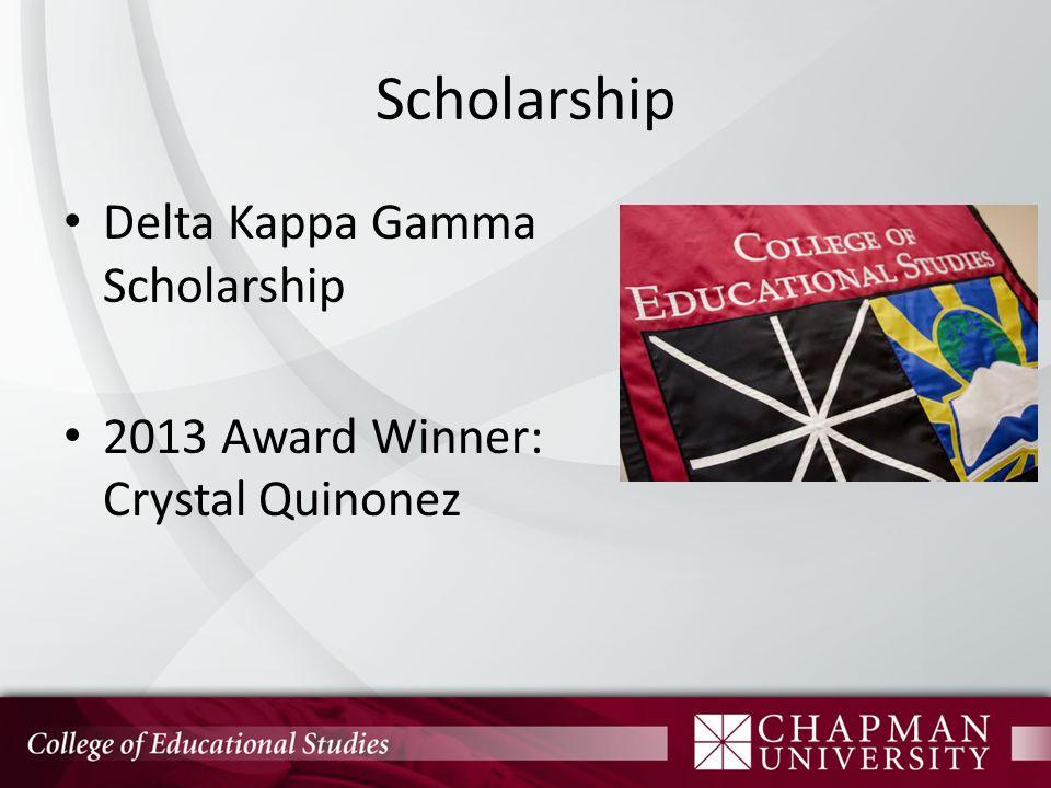 Scholarship Delta Kappa Gamma Scholarship 2013 Award Winner: Crystal Quinonez