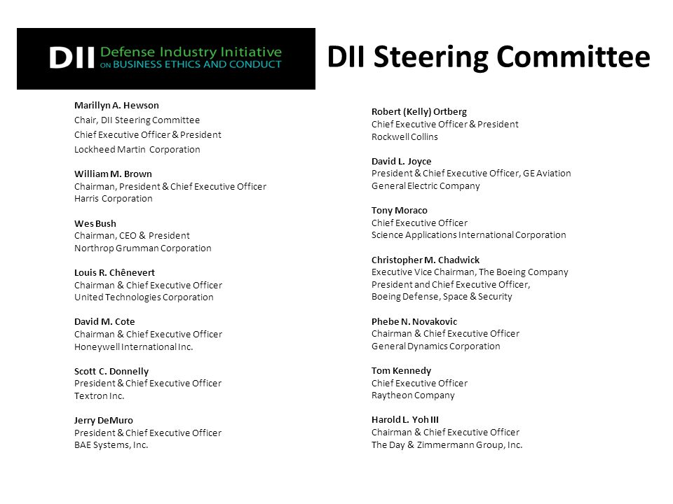 DII Steering Committee Marillyn A. Hewson Chair, DII Steering Committee Chief Executive Officer & President Lockheed Martin Corporation William M. Bro