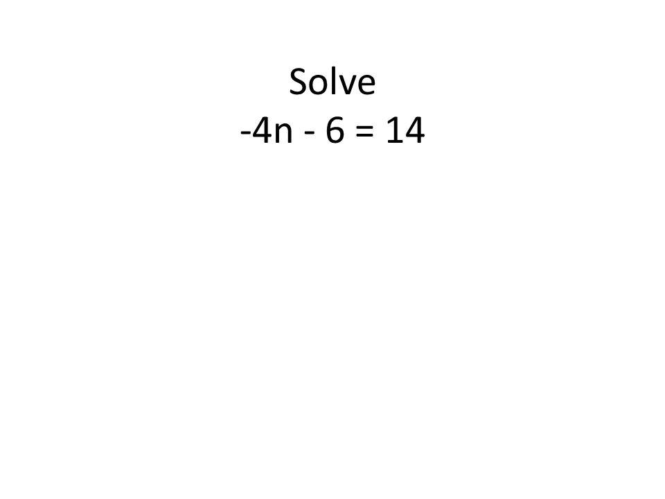 Solve -4n - 6 = 14