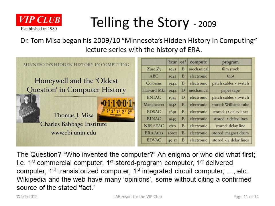 """Dr. Tom Misa began his 2009/10 """"Minnesota's Hidden History In Computing"""" lecture series with the history of ERA. Telling the Story - 2009 Page 11 of 1"""