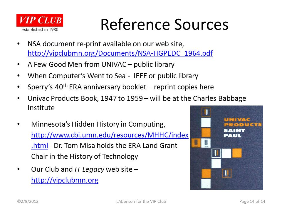Reference Sources NSA document re-print available on our web site, http://vipclubmn.org/Documents/NSA-HGPEDC_1964.pdf http://vipclubmn.org/Documents/N