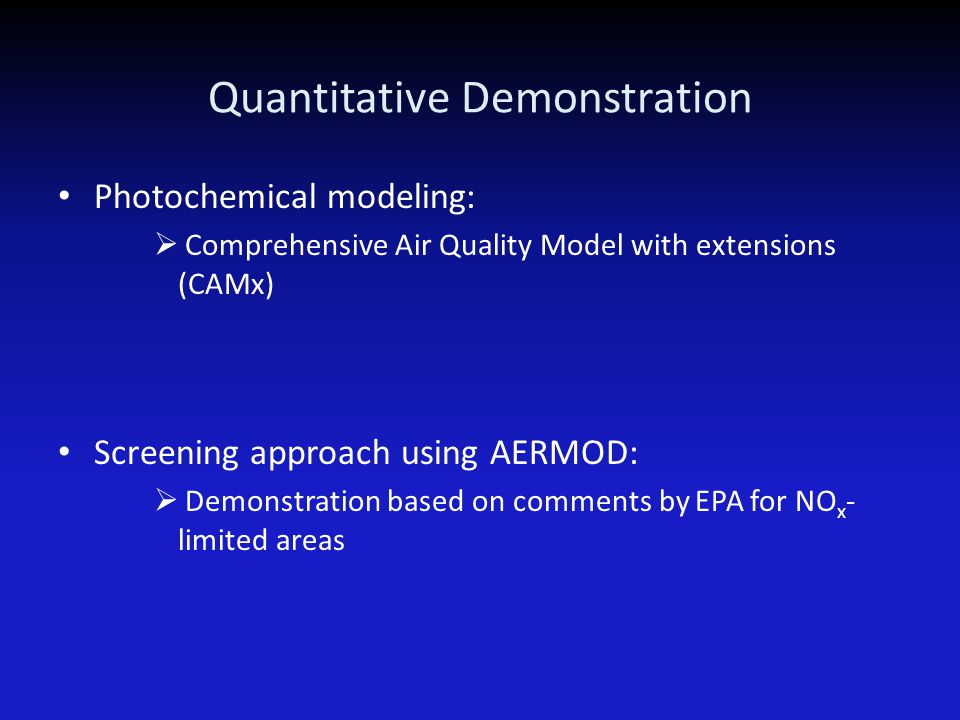Quantitative Demonstration Photochemical modeling:  Comprehensive Air Quality Model with extensions (CAMx) Screening approach using AERMOD:  Demonst