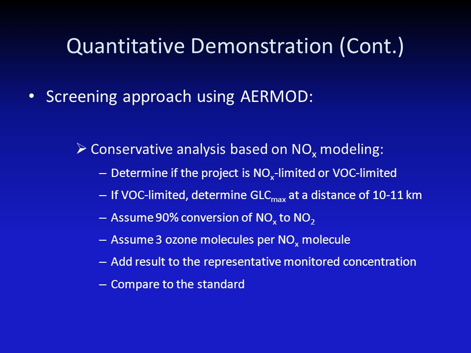 Quantitative Demonstration (Cont.) Screening approach using AERMOD:  Conservative analysis based on NO x modeling: – Determine if the project is NO x