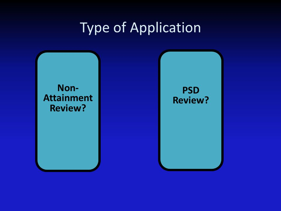 Type of Application Non- Attainment Review? PSD Increment: SO 2 PM 10 Property Line: SO 2 H 2 S Health Effects: Benzene PSD Review? SO 2 PM 10 Propert