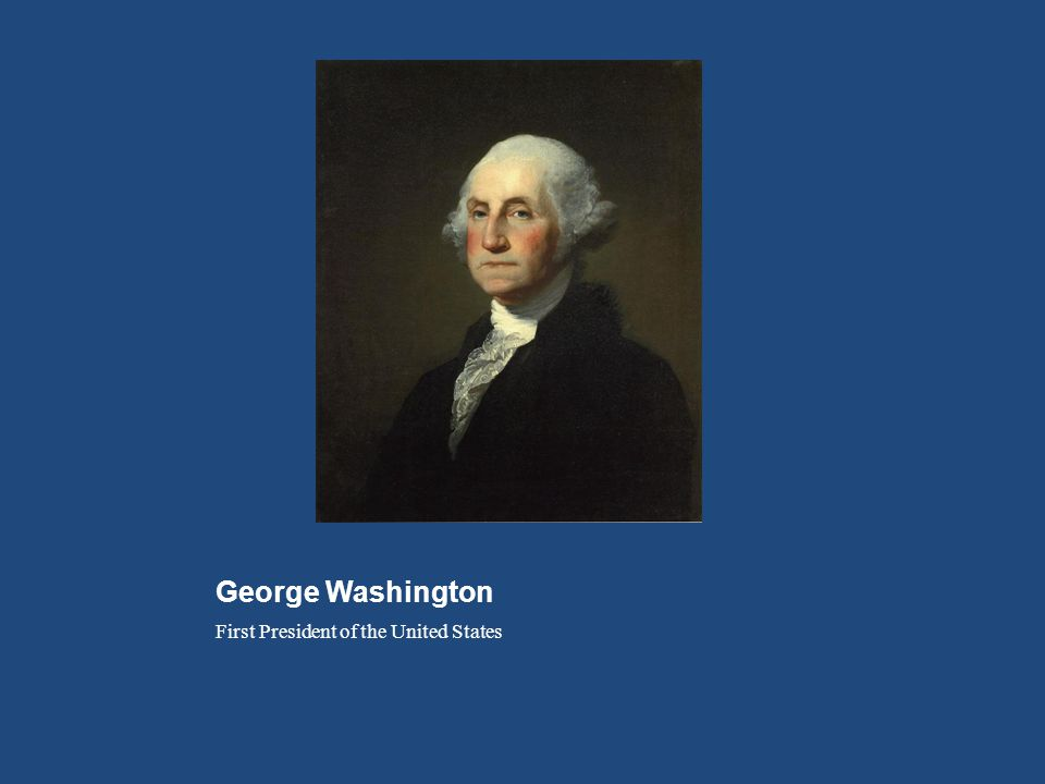 George Washington First President of the United States