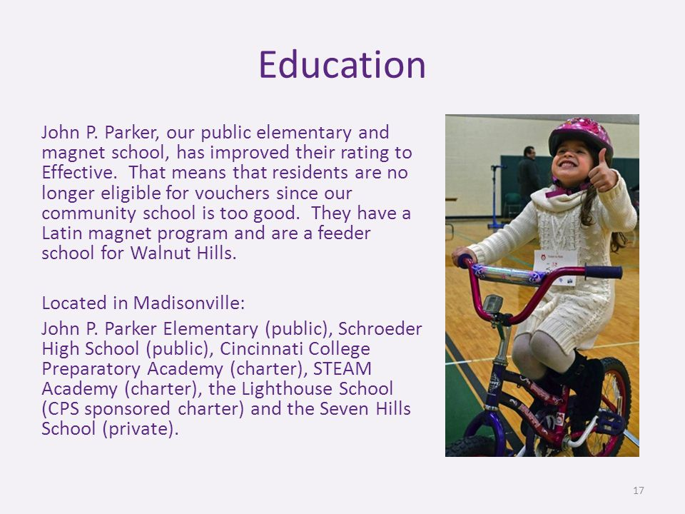 Education John P. Parker, our public elementary and magnet school, has improved their rating to Effective. That means that residents are no longer eli