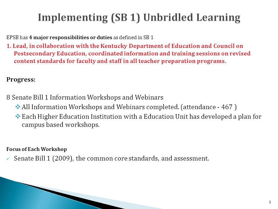 EPSB has 4 major responsibilities or duties as defined in SB 1 1.