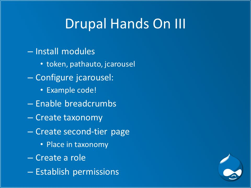 Drupal Hands On III – Install modules token, pathauto, jcarousel – Configure jcarousel: Example code.