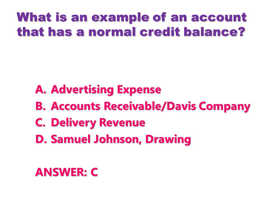What is an example of an account that has a normal credit balance.