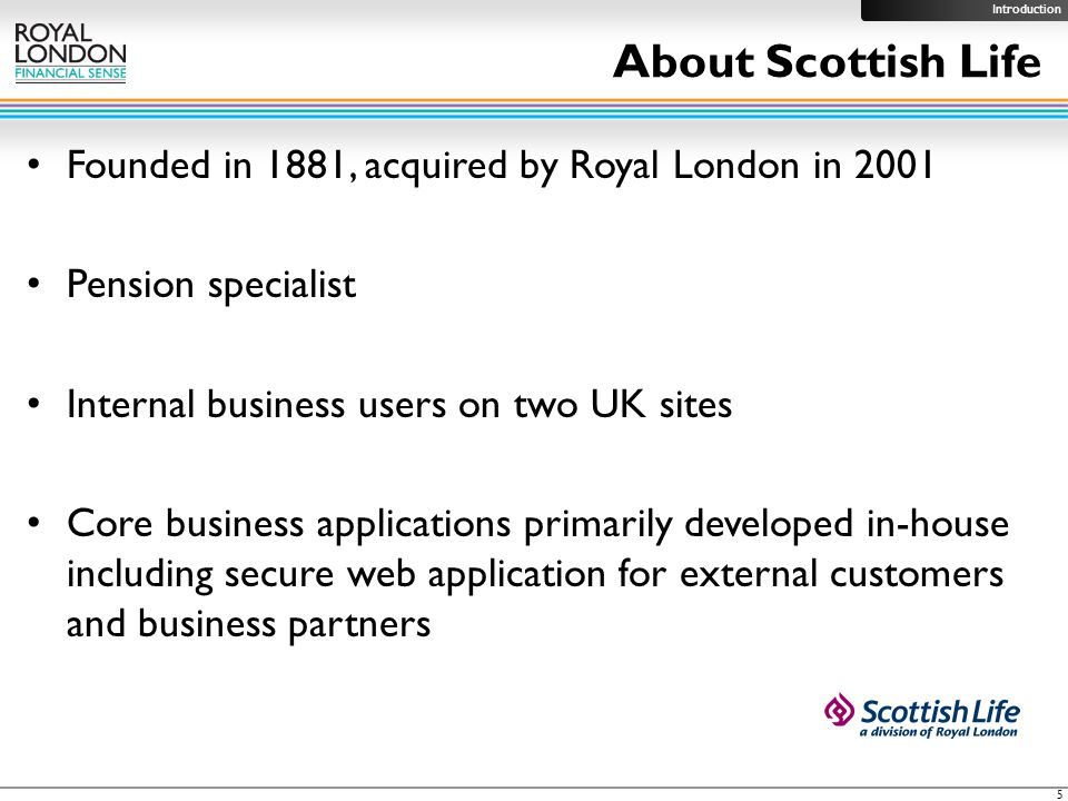 Royal London Group A group of specialist businesses where the bottom line is always financial sense Any questions.