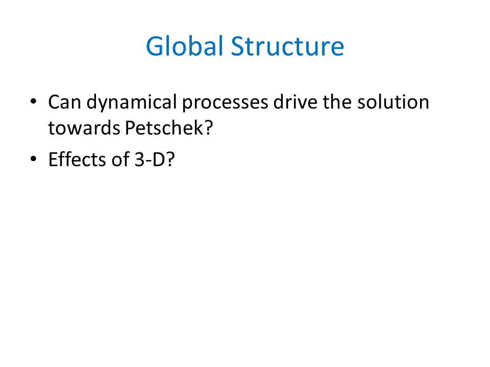 Global Structure Can dynamical processes drive the solution towards Petschek Effects of 3-D