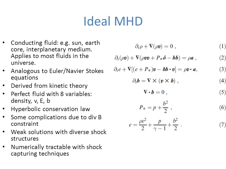 Ideal MHD Conducting fluid: e.g. sun, earth core, interplanetary medium.