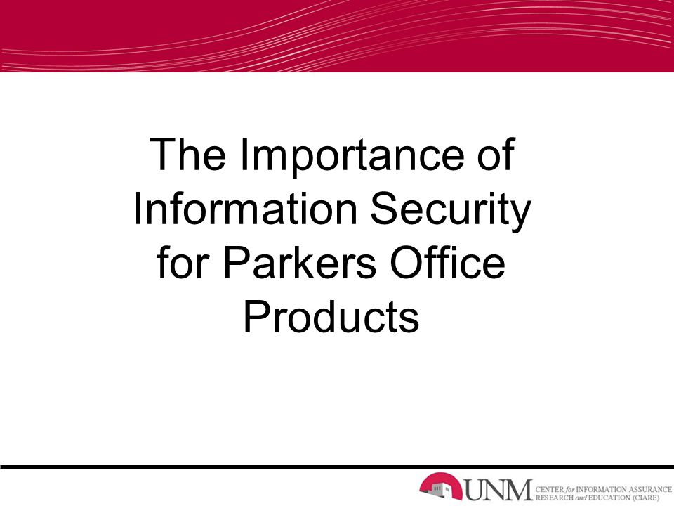 The Importance of Information Security for Parkers Office Products