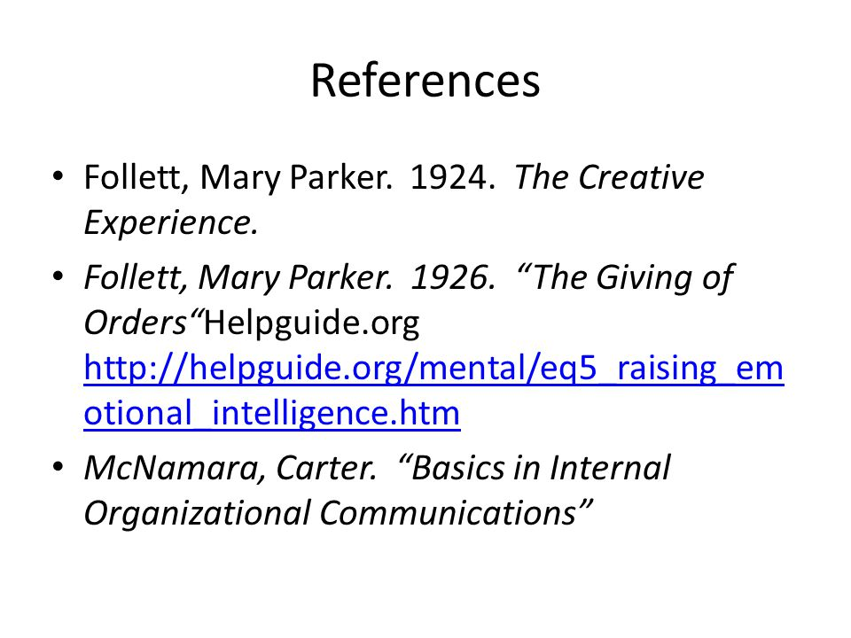 References Follett, Mary Parker. 1924. The Creative Experience.
