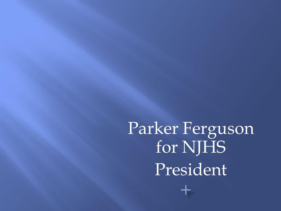 Parker Ferguson for NJHS President