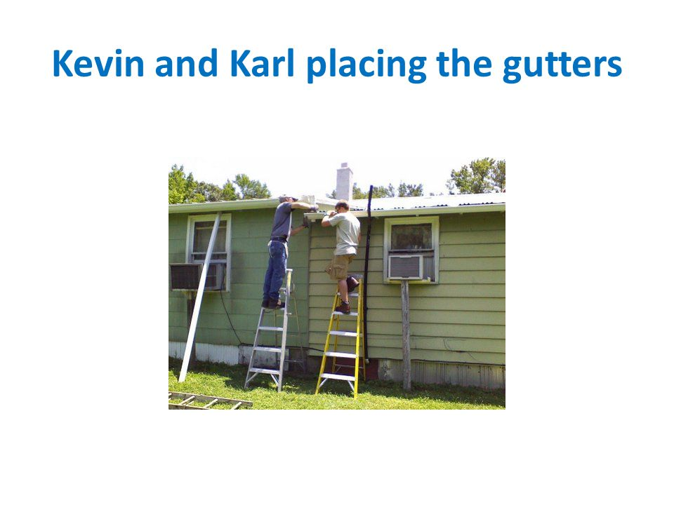 Kevin and Karl placing the gutters