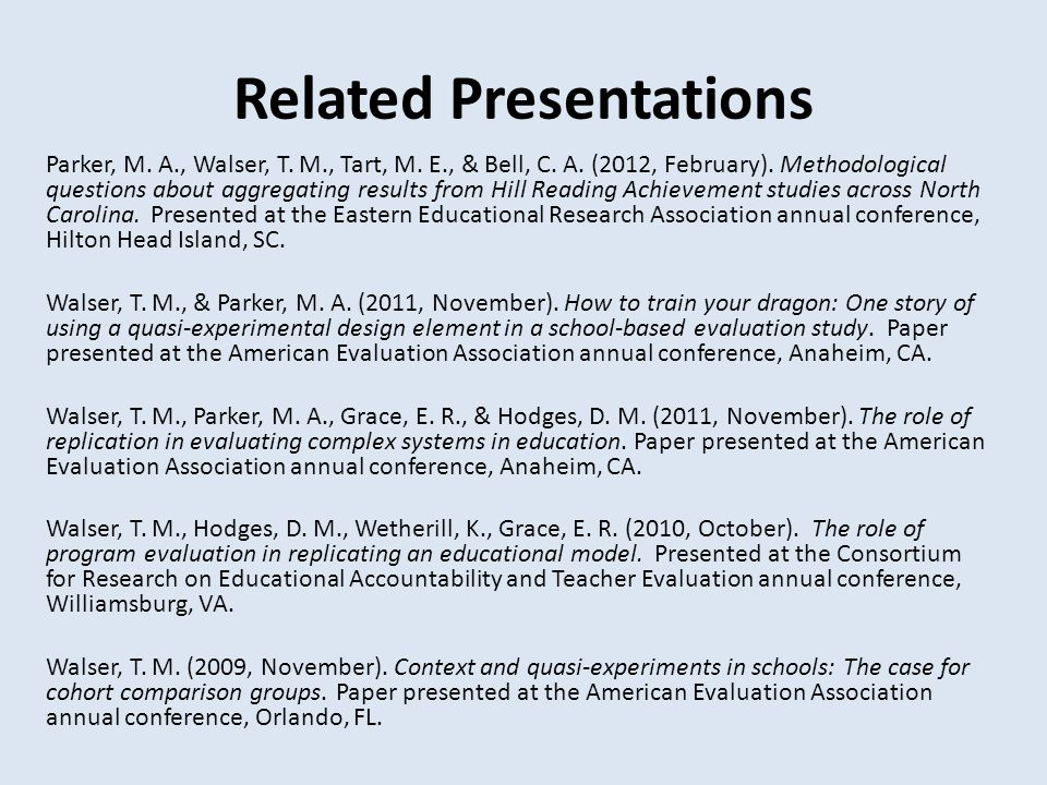 Related Presentations Parker, M. A., Walser, T. M., Tart, M. E., & Bell, C. A. (2012, February). Methodological questions about aggregating results fr