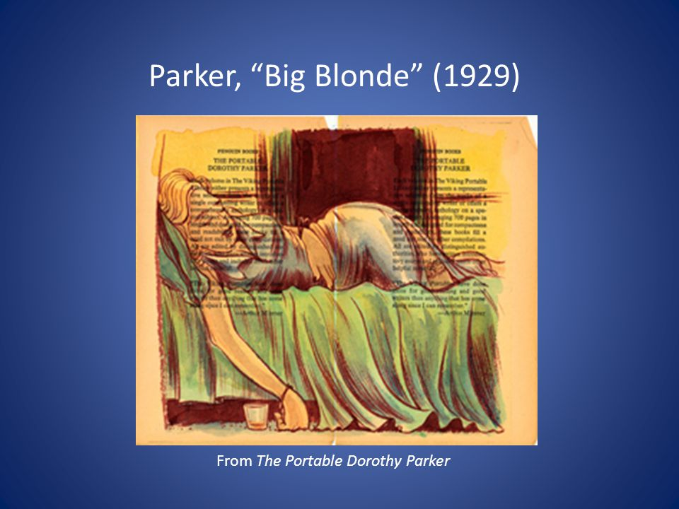 "From The Portable Dorothy Parker Parker, ""Big Blonde"" (1929)"