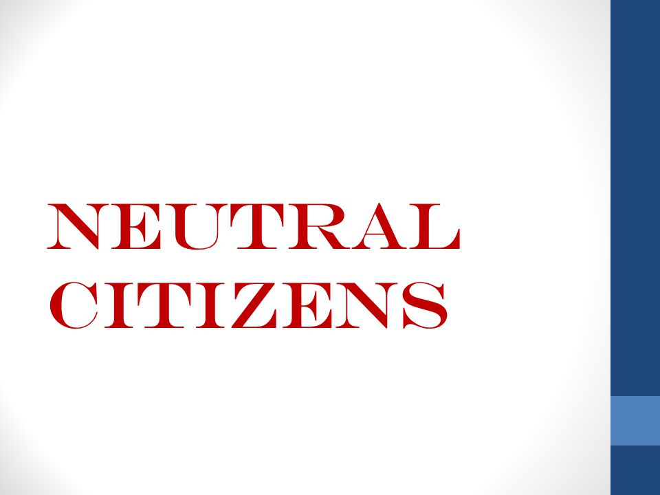 NEUTRAL CITIZENS