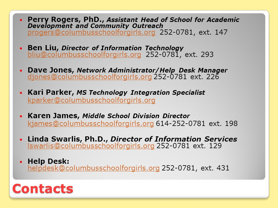 Contacts Perry Rogers, PhD., Assistant Head of School for Academic Development and Community Outreach progers@columbusschoolforgirls.org 252-0781, ext.