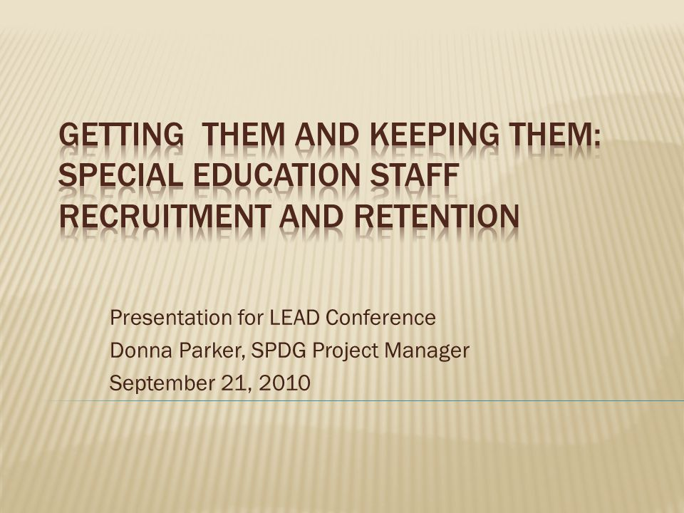 Presentation for LEAD Conference Donna Parker, SPDG Project Manager September 21, 2010