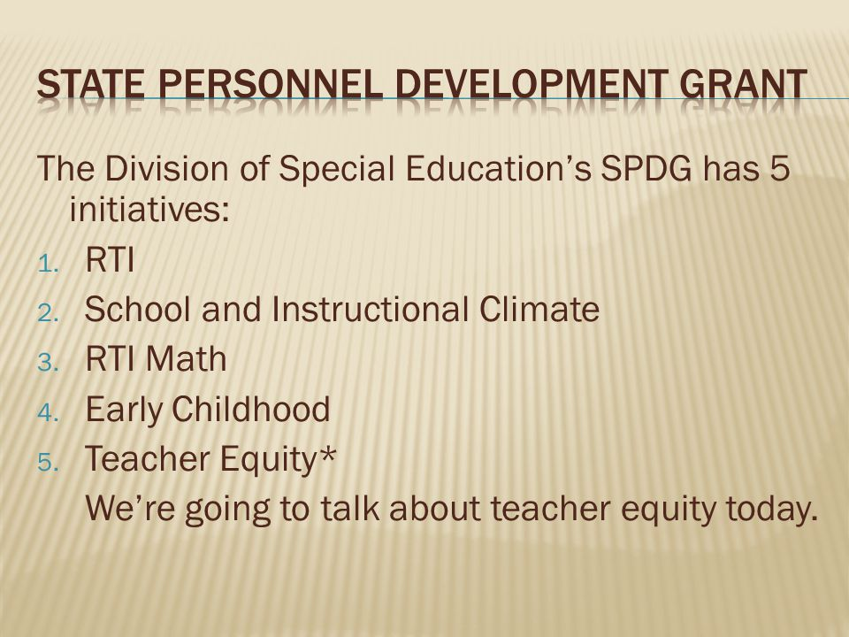 The Division of Special Education's SPDG has 5 initiatives: 1.