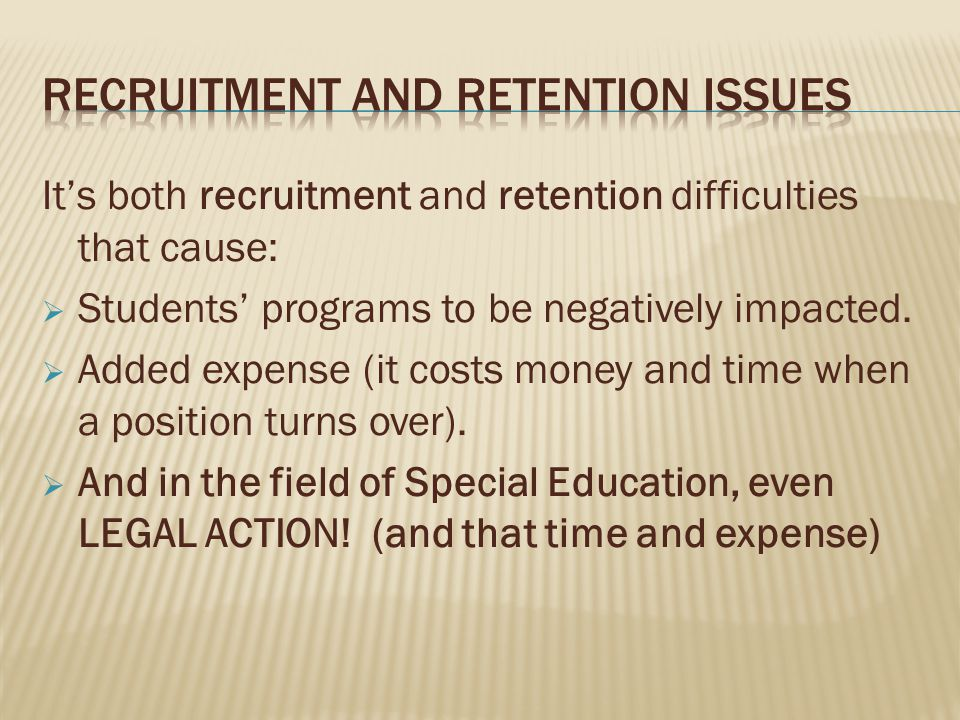 It's both recruitment and retention difficulties that cause:  Students' programs to be negatively impacted.