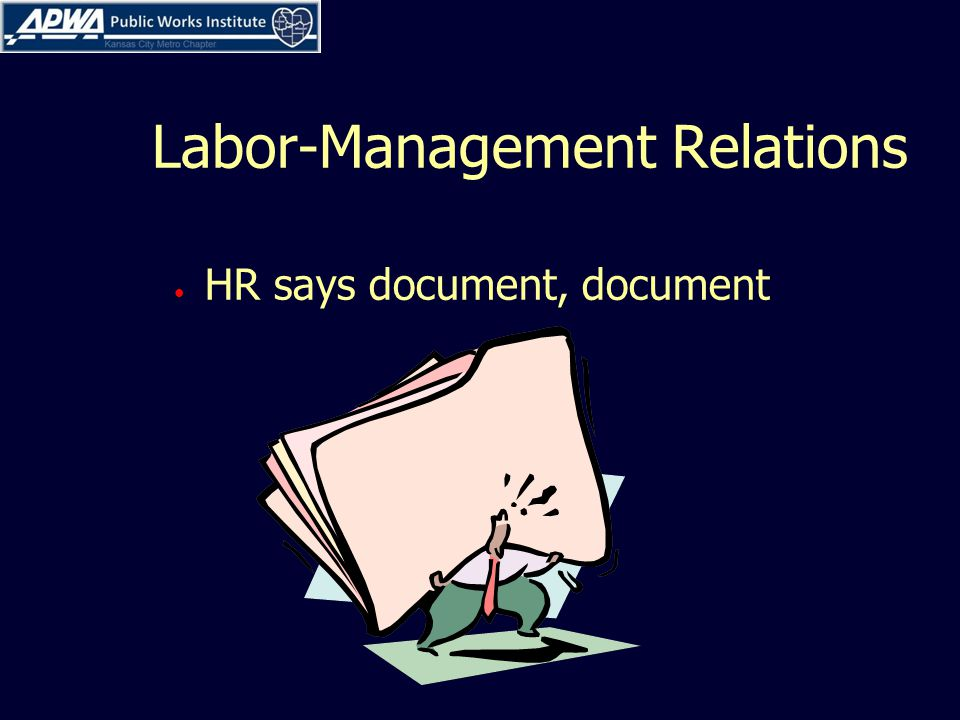Labor-Management Relations HR says document, document