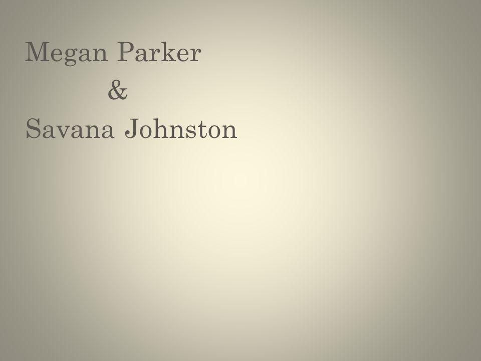Megan Parker & Savana Johnston