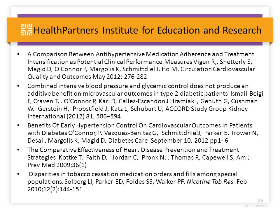 HealthPartners Institute for Education and Research A Comparison Between Antihypertensive Medication Adherence and Treatment Intensification as Potent