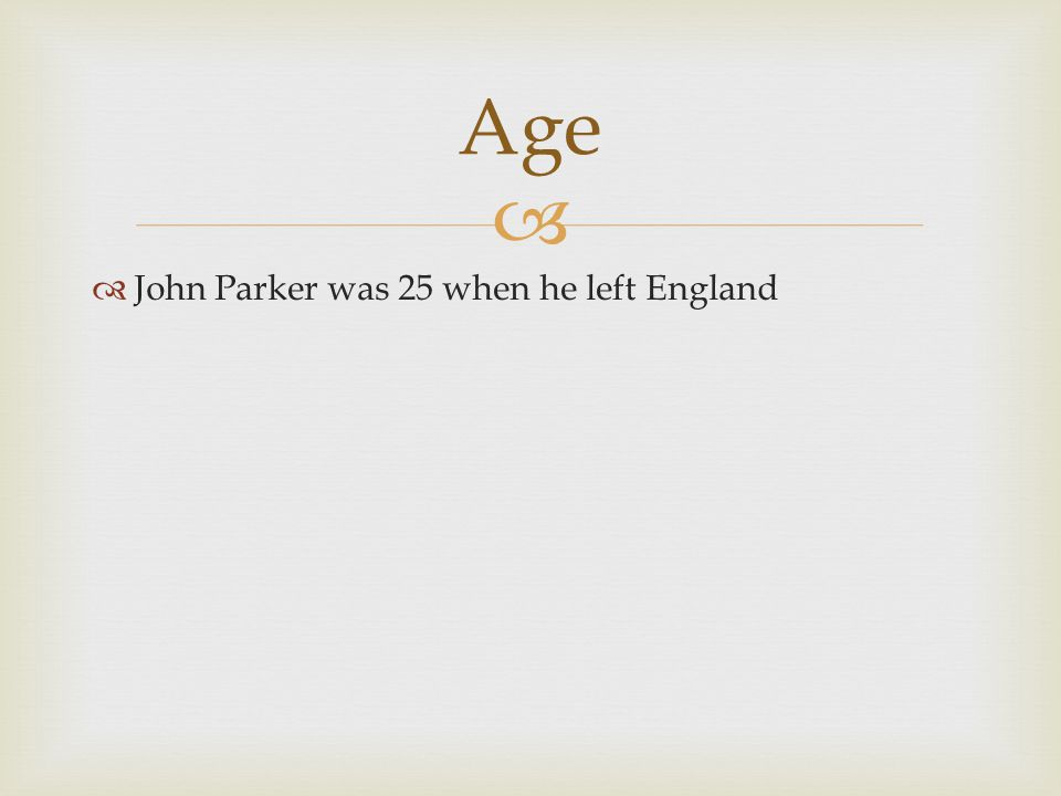   John Parker's occupation was an apprentice ivory turner. Occupation