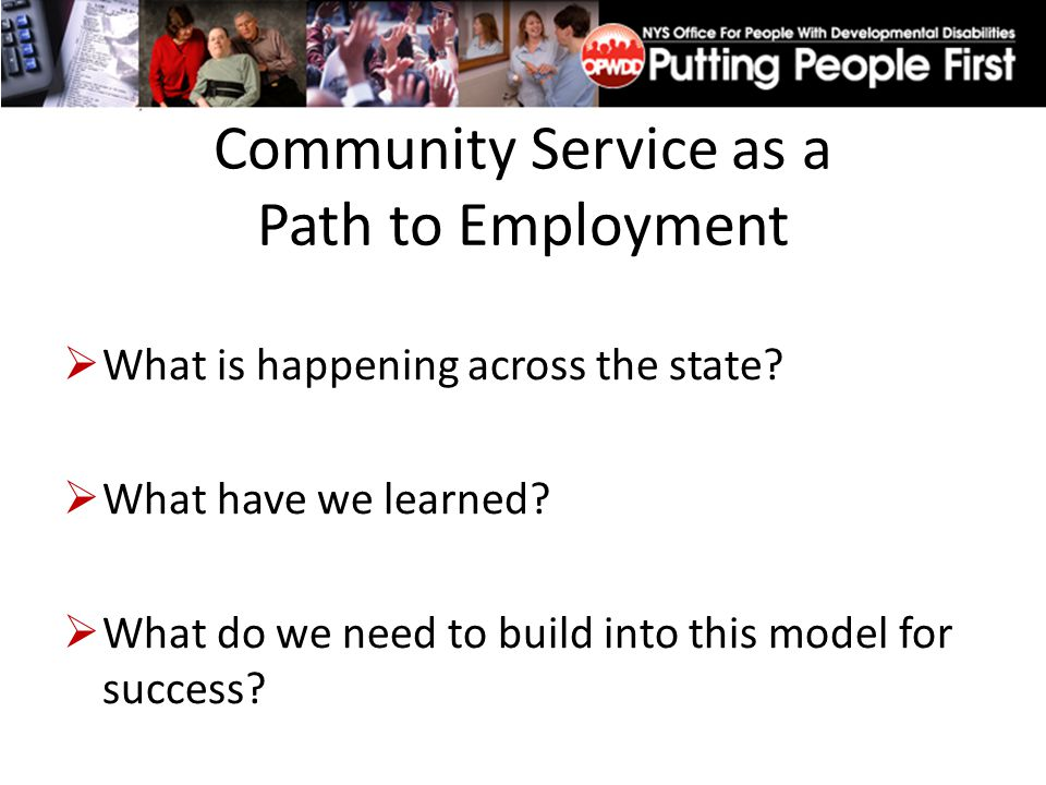 Community Service as a Path to Employment  What is happening across the state.