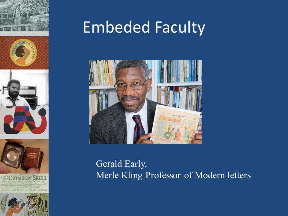 Embeded Faculty Gerald Early, Merle Kling Professor of Modern letters