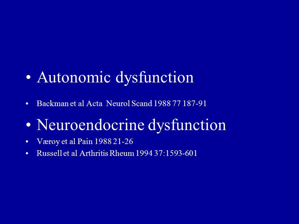 Autonomic dysfunction Backman et al Acta Neurol Scand 1988 77 187-91 Neuroendocrine dysfunction Væroy et al Pain 1988 21-26 Russell et al Arthritis Rheum 1994 37:1593-601
